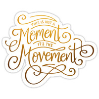 This Is Not A Moment, It's The Movement by Talia Abramson
