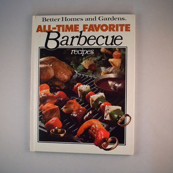Vintage 1977 Better Homes and Gardens All Time Favorite Barbecue Recipes By The Meredith Corporation, Cookbook For The Summer BBQ