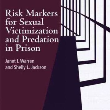 Risk Markers for Sexual Victimization and Predation in Prison (International Perspectives on Forensic Mental Health): Risk Markers for Sexual Victimization and Predation in Prison