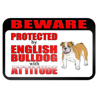 "Beware Protected by English Bulldog with Attitude 9"" x 6"" Metal Sign"