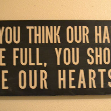 "Large Wood Sign - ""If you think our hands are full..."""