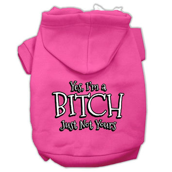 Yes Im a Bitch Just not Yours Screen Print Pet Hoodies Bright Pink Size Med (12)