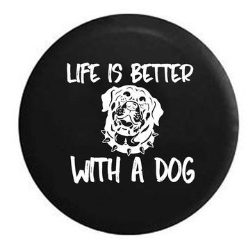 Life is Better with a Dog Rottweiler Black n Tan K9 RV Camper Jeep Spare Tire Cover