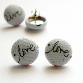 Live, Love Words on Light Blue Background Mix and Match Fabric Covered Button Earrings NICKEL FREE