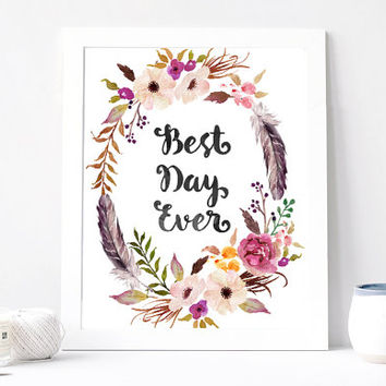 Best Day Ever Print - Best Day Ever Quote - Inspirational Quote - Inspiring Motivational Quote - Peony Floral Feather Wreath - Positive Day