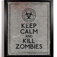 Keep Calm and Kill Zombies Black and White (Warning Sign) 8 x 10 Print Buy 2 Get 1 FREE Keep Calm and Carry On Keep Calm Posters