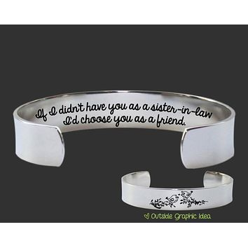 If I Didn't Have You As a Sister In Law Bracelet | Sister In Law Gift