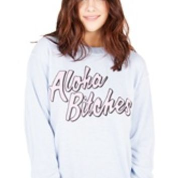 ALOHA BITCHES Unisex Crew Neck Sweatshirt