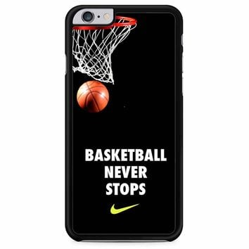 Basketball Never Stop iPhone 6 Plus/ 6S Plus Case