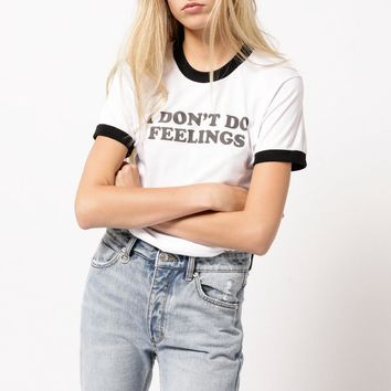 I Don't Do Feelings Tee