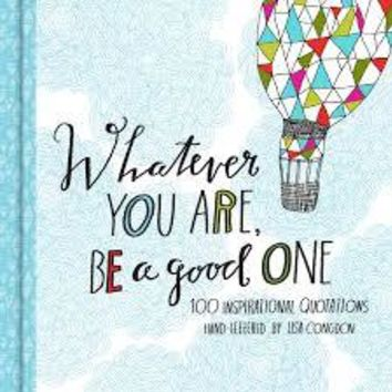 Whatever You Are, Be a Good One Book