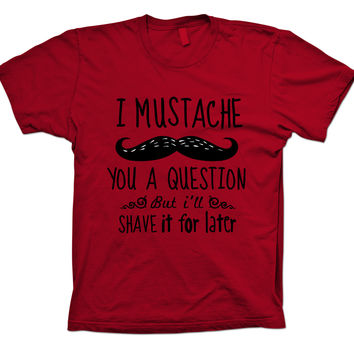 Mustache Funny T-shirt