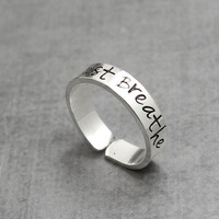 Sterling Silver Ring, Hand Stamped Sterling Silver, Just Breathe Ring, Inspiration Ring, Hand Stamped Ring, Personalized Ring,
