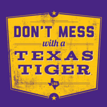 LSU Tigers Don't Mess with a Texas Tiger Purple T-Shirt - Tiger District