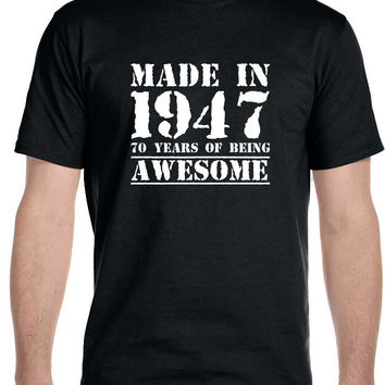 Made in 1947 70 Years of Being , Awesome - Men's T-Shirt