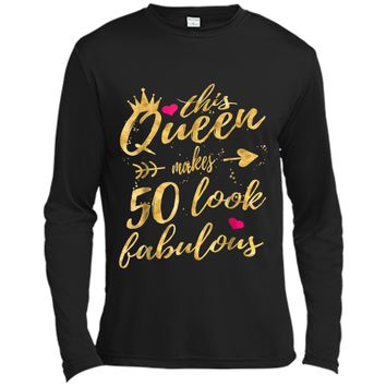 This Queen Makes 50 Look Fabulous 50th Birthday  Women Long Sleeve Moisture Absorbing Shirt