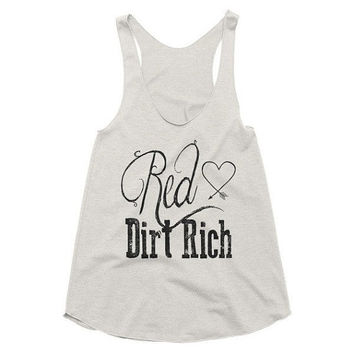 Red Dirt Rich racerback tank top, t-shirt, graphic tee, Country, Music, Funny Tank, Shirt, Yoga Top, Festival, concert, southern girl
