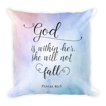 God is within her, she will not fall Christian Square Pillow