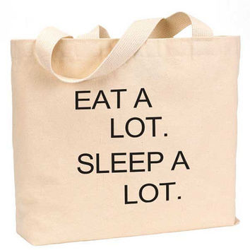 "Eat a Lot sleep a Lot Cotton Canvas Jumbo Tote Bag 18""w x 11""h"