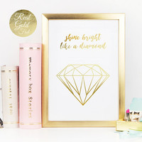 Shine Bright Like a Diamond, Real Gold Foil, Typography Print, Diamond Poster, Wall Art, Minimalist Poster, Gold Wall Art, Diamond Quote