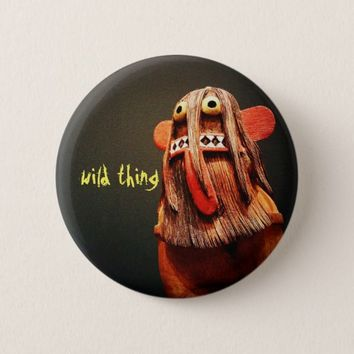 """Wild thing"" quote cute silly funny odd face photo Pinback Button"