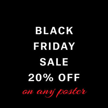 Black Friday special offer, SALE, Discount 20% off on any poster print in ReStyleGraphic store