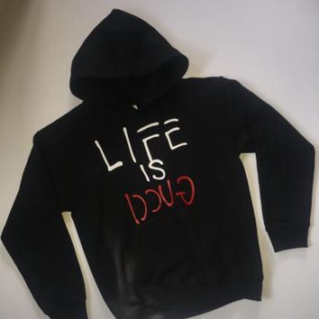 Life is Gucci hoodie sweater boys custom jacket