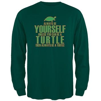 Always Be Yourself Turtle Green Adult Long Sleeve T-Shirt