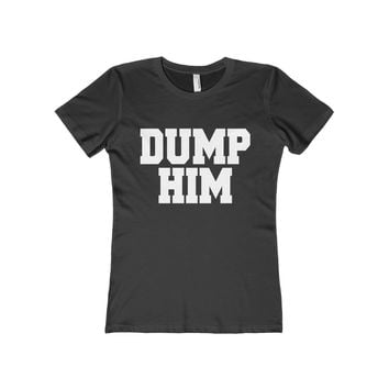 Dump Him Women's Fitted Tee