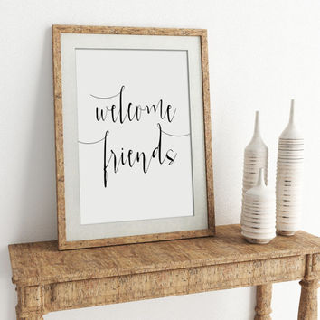 """WELCOME SIGN GIFT """"Welcome Friends"""" Printable Art Home Decor Apartment Decor House Warming Foyer Wall Art Entry Way Wall Art Home Sweet Home"""