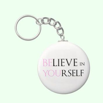 Believe in Yourself - be You motivation quote meme Keychain from Zazzle.com
