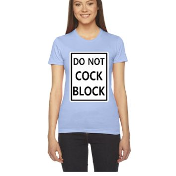 DO NOT COCK BLOCK - Women's Tee