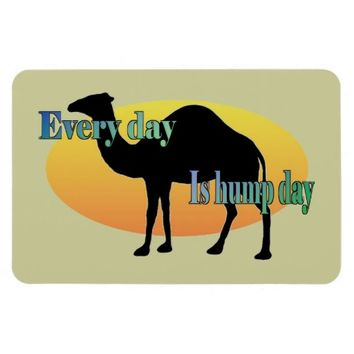 Every Day is Hump Day Magnets