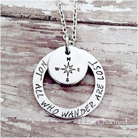Hand Stamped Not All Who Wander Are Lost Washer w Compass Stamped Disc Aluminum Jewelry