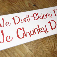 "Swimming Pool Sign- ""We don't Skinny Dip, We Chunky Dunk"""