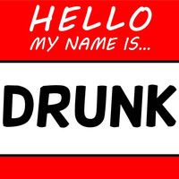 Hello My Name Is Drunk T Shirt