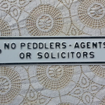 No Peddlers - Agents or Solicitors Vintage Aluminum Sign