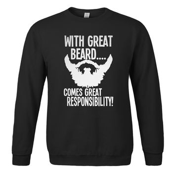 With Great Beard Comes Great Responsibility Sweat Shirts - Men's Crew Neck Novelty Pullover