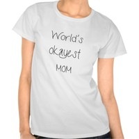 World's Okayest Mom Mother's day