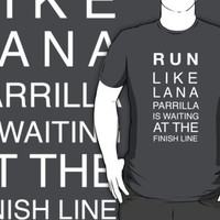 Run like Lana Parrilla is waiting for you (white version)