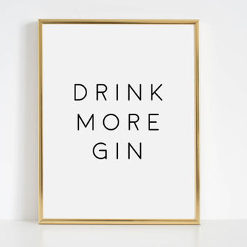Bar Decor Alcohol Sign Bar Poster Bar Print Bar Cart Art Drink More Gin Bar Cart Print Printable Inspirational Quote Quotes Prints Bar Print