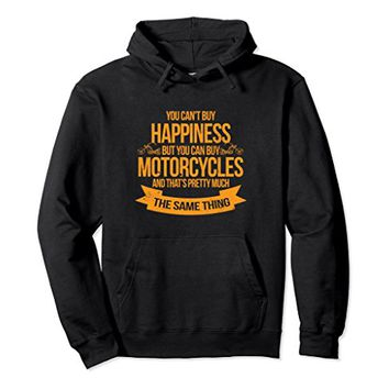 You Can't Buy Happiness Motorcycles Hoodie