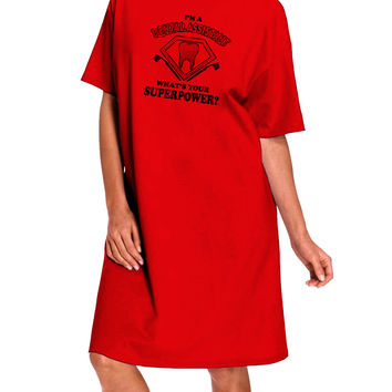 Dental Assistant - Superpower Adult Wear Around Night Shirt and Dress