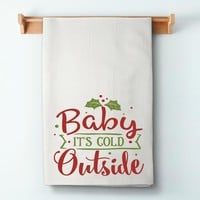 Baby It's Cold Outside Flour Sack Towel