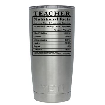 YETI 20 oz Teacher Nutritional Facts Tumbler