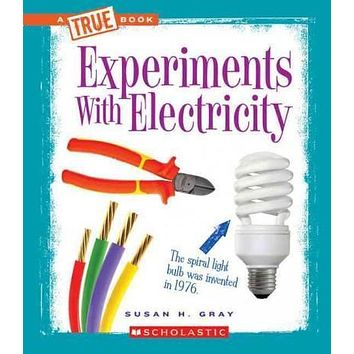 Experiments with Electricity (True Books)