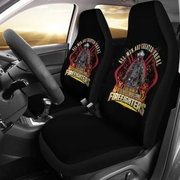 All Men Are Created Equal Then Some Become Firefighters Car Seat Covers