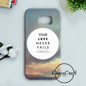 Your Love Never Fails Samsung Galaxy S7 Edge | casescraft