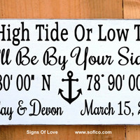 In High Tide Or Low Tide Beach Wedding Sign Personalized Nautical Anchor Decor Gift Latitude Longitude GPS Nautical Coordinates