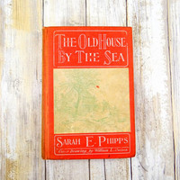 The Old House By The Sea, Copyright 1901, by Sarah E Phipps